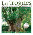 Couverture du livre « Les Trognes, l'arbre paysan aux mille usages » de Dominique Mansion aux éditions Ouest France