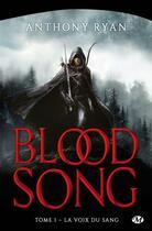 Couverture du livre « Blood song T.1 ; la voix du sang » de Anthony Ryan aux éditions Bragelonne