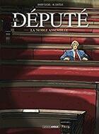 Couverture du livre « Le député ; la noble assemblée » de Coutelis Alexandre et Xavier Cucuel aux éditions Bamboo