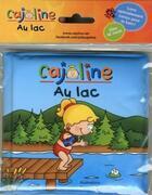 Couverture du livre « Cajoline au lac » de Francois Daxhelet aux éditions Boomerang Jeunesse