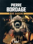 Couverture du livre « Métro Paris 2033 t.1 ; rive gauche » de Pierre Bordage aux éditions L'atalante