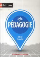 Couverture du livre « La pédagogie (édition 2014) » de Georgette Pastiaux et Jean Pastiaux et Christiane Eteve aux éditions Nathan