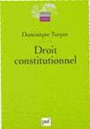 Couverture du livre « Droit constitutionnel » de Dominique Turpin aux éditions Puf