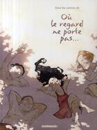 Couverture du livre « Dans les cartons de où le regard ne porte pas.. » de Olivier Pont et Georges Abolin aux éditions Dargaud