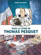 Couverture du livre « Dans la combi de Thomas Pesquet » de Marion Montaigne aux éditions Dargaud