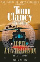 Couverture du livre « Op-center t.11 ; appel à la trahison » de Clancy-T aux éditions Albin Michel