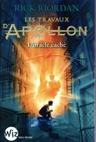 Couverture du livre « Les travaux d'Apollon T.1 ; l'oracle caché » de Rick Riordan aux éditions Albin Michel