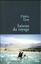 Couverture du livre « Saisons du voyage » de Cedric Gras aux éditions Stock
