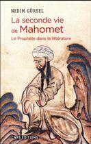 Couverture du livre « La seconde vie de Mahomet ; le prophète dans la littérature » de Nedim Gursel aux éditions Cnrs