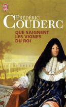 Couverture du livre « Que saignent les vignes du roi » de Frederic Couderc aux éditions J'ai Lu