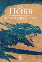 Couverture du livre « Les cités des anciens ; intégrale 2 » de Robin Hobb aux éditions J'ai Lu