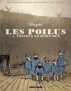 Couverture du livre « Les poilus t.1 ; frisent le burn-out » de Guillaume Bouzard aux éditions Fluide Glacial