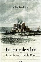 Couverture du livre « La lettre de sable ou les trois tondus D pelée » de Alain Lambert aux éditions Isoete