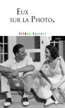 Couverture du livre « Eux sur la photo » de Helene Gestern aux éditions Arlea