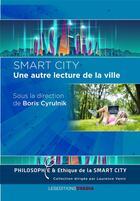 Couverture du livre « Smart city, une autre lecture dans la ville » de Laurence Vanin aux éditions Ovadia