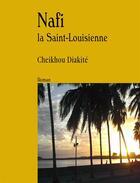 Couverture du livre « Nafi la Saint-Louisienne » de Cheikhou Diakite aux éditions Abis