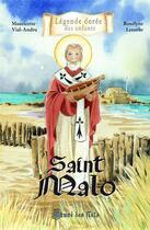 Couverture du livre « Saint Malo » de Mauricette Vial-Andru et Roselyne Lesueur aux éditions Saint Jude