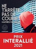 Couverture du livre « Ne t'arrête pas de courir » de Mathieu Palain aux éditions L'iconoclaste