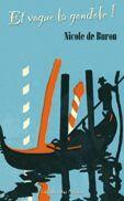 Couverture du livre « Et vogue la gondole ! » de Nicole De Buron aux éditions Libra Diffusio