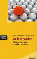 Couverture du livre « La motivation ; clés pour se motiver et motiver les autres » de Rainer Niermeyer et Manuel Seyffert aux éditions Ixelles