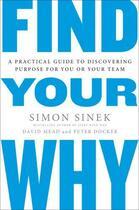 Couverture du livre « FIND YOUR WHY » de Simon Sinek et David Mead et Peter Docker aux éditions Portfolio