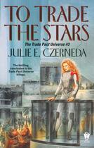 Couverture du livre « To Trade the Stars » de Czerneda Julie E aux éditions Penguin Group Us