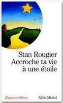 Couverture du livre « Accroche ta vie à une étoile » de Rougier-S aux éditions Albin Michel