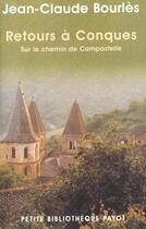 Couverture du livre « Retours à Conques ; sur le chemin de Compostelle » de Jean-Claude Bourles aux éditions Payot