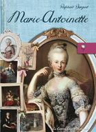 Couverture du livre « Marie-Antoinette » de Raphael Dargent aux éditions Eveil Et Decouvertes