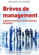 Couverture du livre « Brèves de management ; l'agilité et l'humain comme facteurs de succès ! » de Philippe Olagnier aux éditions De L'onde