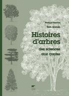 Couverture du livre « Histoires d'arbres ; des sciences aux contes » de Edith Montelle et Philippe Domont aux éditions Delachaux & Niestle