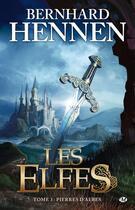 Couverture du livre « Les elfes T.3 ; pierres d'Albes » de Bernhard Hennen aux éditions Bragelonne