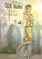 Couverture du livre « Je ne suis pas que blonde » de Lilas Spak aux éditions Alteredit