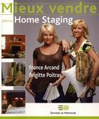 Couverture du livre « Mieux vendre grâce au home staging » de France Arcand et Brigitte Poitras aux éditions De Mortagne