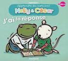 Couverture du livre « Nelly & César ; j'ai la réponse » de Ingrid Godon et Reina Ollivier aux éditions Averbode