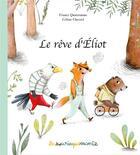 Couverture du livre « Le rêve d'Eliot » de France Quatromme et Celine Chevrel aux éditions L'apprimerie