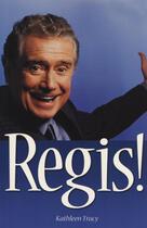 Couverture du livre « Regis! » de Kathleen Tracy et Robert Priest aux éditions Ecw Press