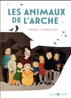 Couverture du livre « Les animaux de l'arche » de Sandrine Kao et Kochka aux éditions Grasset Et Fasquelle