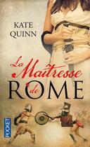 Couverture du livre « La maîtresse de Rome » de Kate Quinn aux éditions Pocket