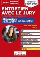 Couverture du livre « Entretien avec le jury ; 200 questions sur la fonction publique d'Etat - cat b (édition 2020/2021) » de Herve Macquart et Fabienne Geninasca aux éditions Vuibert