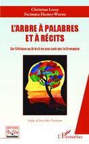 Couverture du livre « L'arbre à palabres et à récits ; de l'Afrique au Brésil en passant par la Bretagne » de Fatimata Hamey-Warou et Christian Leray aux éditions L'harmattan