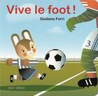 Couverture du livre « Vive le foot » de Giuliano Ferri aux éditions Mineditions