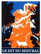 Couverture du livre « Le dit du mistral » de Olivier Mak-Bouchard aux éditions Le Tripode