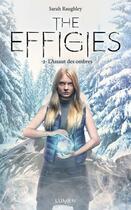 Couverture du livre « The Effigies T.2 ; l'assaut des ombres » de Sarah Raughley aux éditions Lumen
