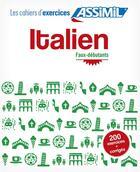 Couverture du livre « Italien faux-débutants » de Federico Benedetti aux éditions Assimil