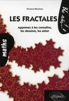 Couverture du livre « Les fractales ; apprenez à les connaître, les dessiner, les aimer » de Messineo aux éditions Ellipses Marketing
