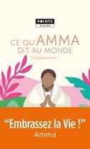 Couverture du livre « Ce qu'Amma dit au monde ; enseignements d'une sage d'aujourd'hui » de Mata Amritanandamayi aux éditions Points