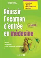 Couverture du livre « Réussir l'examen d'entrée en médecine » de Mohamed Ayadim et Elisabeth Le Glass aux éditions De Boeck Superieur