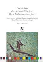 Couverture du livre « Les couleurs dans les arts d'Afrique ; de la préhistoire à nos jours » de Collectif aux éditions Archives Contemporaines