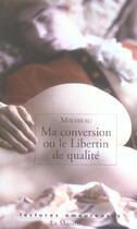 Couverture du livre « Ma conversion ou le libertin » de Mirabeau H-G. aux éditions La Musardine
